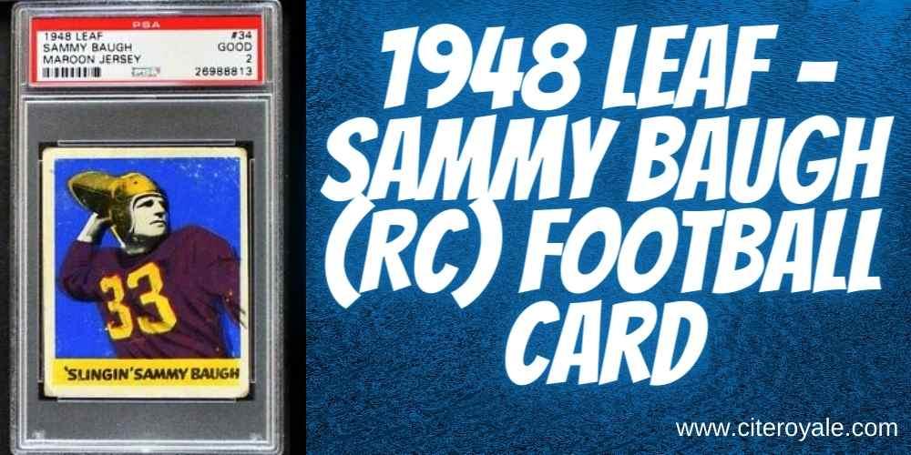 1948 Leaf – Sammy Baugh (RC) Football card