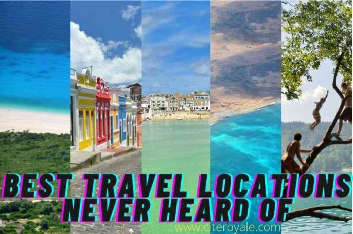 Best travel locations never heard of