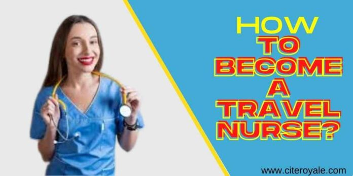 How to become a Travel Nurse