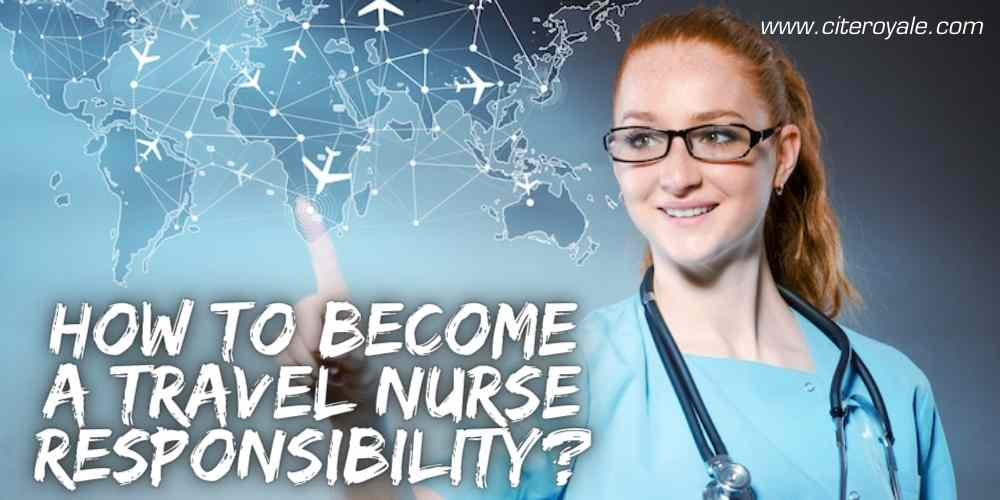 How to become a Travel Nurse Responsibility
