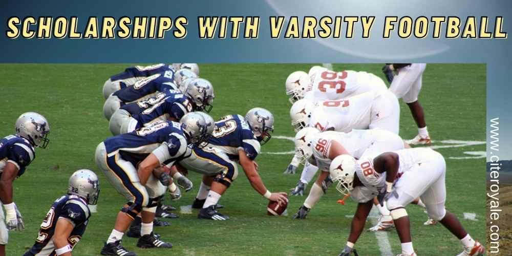 Scholarships with Varsity Football