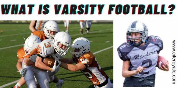 What is Varsity Football