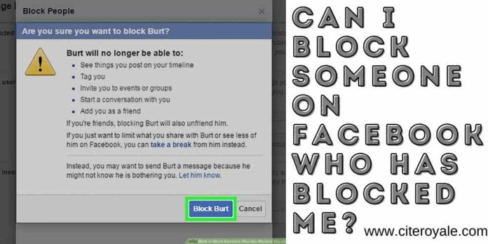 Can I block someone on Facebook who has blocked me