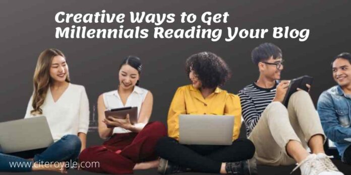Creative Ways to Get Millennials Reading Your Blog