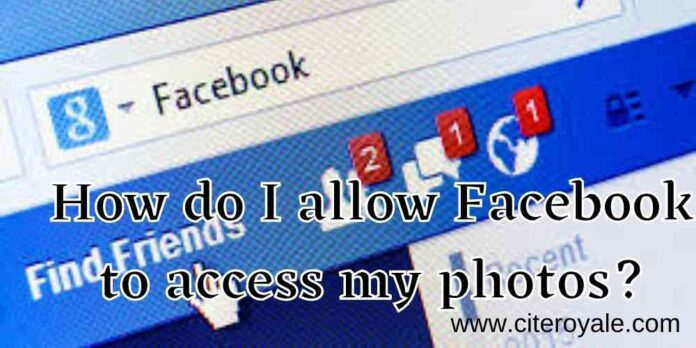 How do I allow Facebook to access my photos?